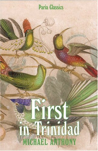 First in Trinidad (Paria Classics) - Michael Anthony