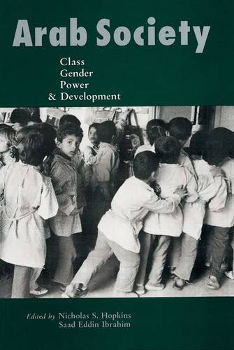 Arab Society: Class, Gender, Power  &  Development - Nicholas S. Hopkins; Saad Eddin Ibrahim