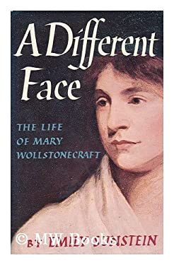 A Different Face: The Life of Mary Wollstonecraft - Sunstein, Emily W.