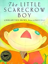 The Little Scarecrow Boy - Brown, Margaret Wise / Diaz, David