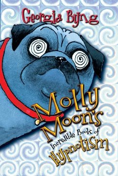 Molly Moon's Incredible Book of Hypnotism - Byng, Georgia