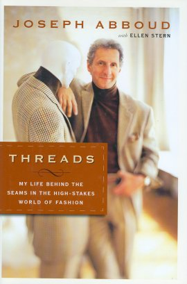 Threads: My Life Behind the Seams in the High-Stakes World of Fashion - Abboud, Joseph