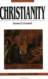 Christianity: A Way of Salvation, Religious Traditions of the World Series - Frankiel, Sandra S. / Frankiel, Tamar