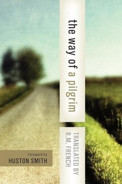 The Way of a Pilgrim: And the Pilgrim Continues His Way - French, Reginald M.