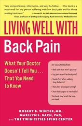 Living Well with Back Pain: What Your Doctor Doesn't Tell You...That You Need to Know - Winter, Robert B. / Bach, Marilyn L.