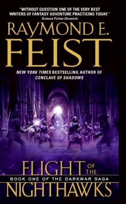 The Darkwar Saga: Flight of the Nighthawks - Feist, Raymond E.