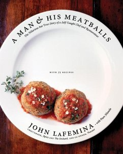 A Man & His Meatballs: The Hilarious But True Story of a Self-Taught Chef and Restaurateur - Lafemina, John