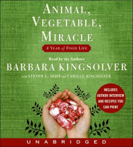 Animal, Vegetable, Miracle: A Year of Food Life - Barbara Kingsolver
