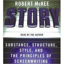 Story Cd : Style, Structure, Substance, And The Principles Of Screenwriting - Robert Mckee