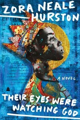 HarperPerennial Modern Classics: Their Eyes Were Watching God - A Novel. Foreword by Edwidge Danticat. Afterword by Henry L. Gates - Hurston, Zora Neale