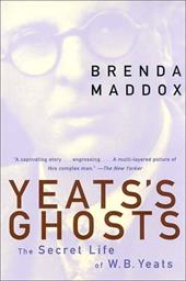 Yeats's Ghosts: The Secret Life of W.B. Yeats - Maddox, Brenda