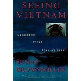 Seeing Vietnam: Encounters of the Road and Heart - Unknown