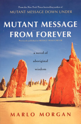 A Cliff Street Book: Mutant Message From Forever - A Novel of Aboriginal Wisom - Morgan, Marlo