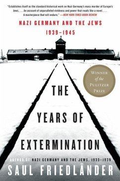 The Years of Extermination: Nazi Germany and the Jews, 1939-1945 - Friedländer, Saul
