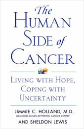 The Human Side of Cancer: Living with Hope, Coping with Uncertainty - Holland, Jimmie C. / Lewis, Sheldon