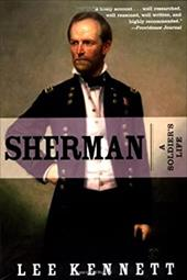 Sherman: A Soldier's Life - Kennett, Lee