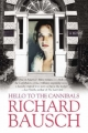 Hello to the Cannibals - Richard Bausch