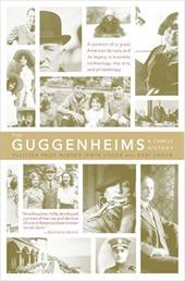 The Guggenheims: A Family History - Unger, Debi / Unger, Irwin