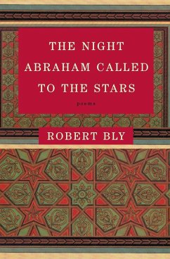 The Night Abraham Called to the Stars: Poems - Bly, Robert