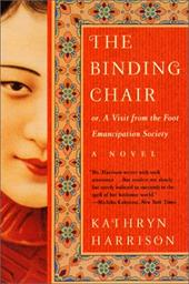 The Binding Chair: Or, a Visit from the Foot Emancipation Society - Harrison, Kathryn