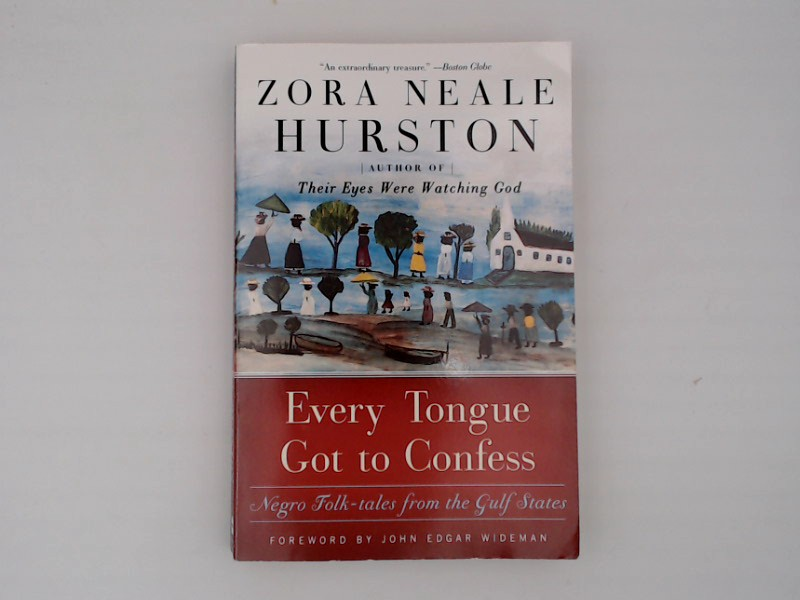 Every Tongue Got to Confess: Negro Folk-tales from the Gulf States - Hurston Zora, Neale