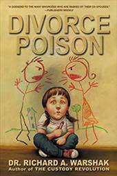 Divorce Poison: Protecting the Parent/Child Bond from a Vindictive Ex - Warshak, Richard A. / Warshak, Dr Richard a.
