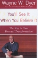 You'LL See it When You Believe it - Dr. Wayne W. Dyer