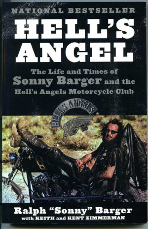 Hells Angels. The Life and Times of Sonny Barger and the Hells Angels Motorcycle Club - Ralph Sonny Barger