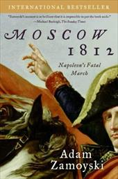 Moscow 1812: Napoleon's Fatal March - Zamoyski, Adam