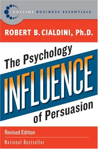 Influence: The Psychology of Persuasion (Revised Edition) - Cialdini, Robert B.