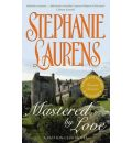 Mastered by Love - Stephanie Laurens