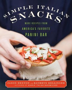 Simple Italian Snacks: More Recipes from America's Favorite Panini Bar - Denton, Jason Kellinger, Kathryn