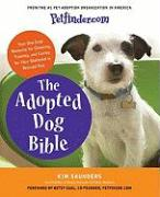 Petfinder.com the Adopted Dog Bible: Your One-Stop Resource for Choosing, Training, and Caring for Your Sheltered or Rescued Dog