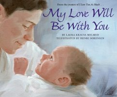 My Love Will Be with You - Melmed, Laura Krauss