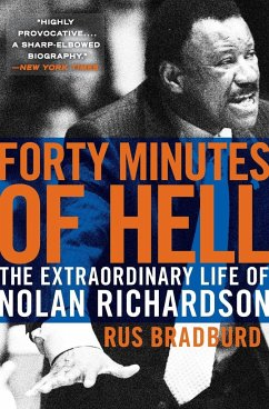 Forty Minutes of Hell: The Extraordinary Life of Nolan Richardson - Bradburd, Rus