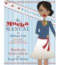 The Mocha Manual to Military Life - Kimberly Seals-Allers