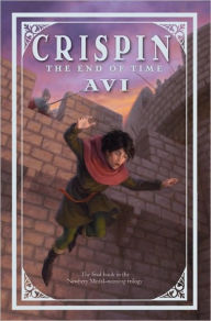 The End of Time (Crispin Series #3) - Avi