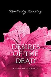 Desires of the Dead: A Body Finder Novel - Derting, Kimberly