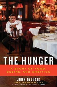 The Hunger: A Story Of Food  Desire  And Ambition - John Delucie Graydon Carter