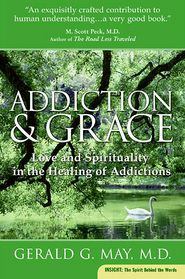 Addiction and Grace - Gerald G. May