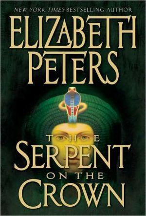The Serpent on the Crown (Amelia Peabody Series #17) - Elizabeth Peters