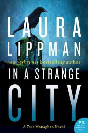 In a Strange City (Tess Monaghan Series #6) - Laura Lippman