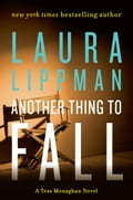 Another Thing to Fall - Laura Lippman