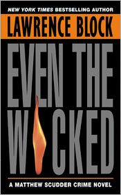 Even the Wicked (Matthew Scudder Series #13) - Lawrence Block