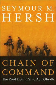 Chain of Command: The Road from 9/11 to Abu Ghraib - Seymour Hersh