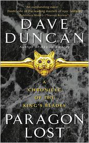 Paragon Lost (Chronicle of the King's Blades Series #1) - Dave Duncan