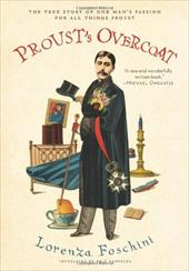 Proust's Overcoat: The True Story of One Man's Passion for All Things Proust - Foschini, Lorenza / Karpeles, Eric