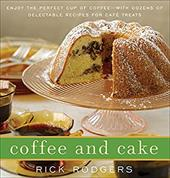 Coffee & Cake: Enjoy the Perfect Cup of Coffee--With Dozens of Delectable Recipes for Cafe Treats - Rodgers, Rick / Fink, Ben