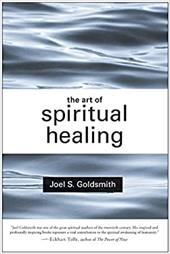 The Art of Spiritual Healing - Goldsmith, Joel S.