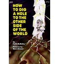 How to Dig a Hole to the Other Side of the World - Faith McNulty